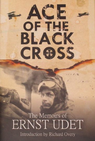 Ace of the Black Cross - The Memoirs of Ernst Udet